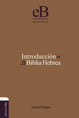 INTRODUCCION A LA BIBLIA HEBREA