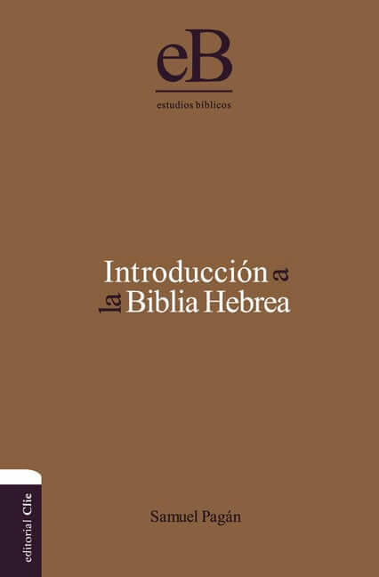 INTRODUCCION A LA BIBLIA HEBREA