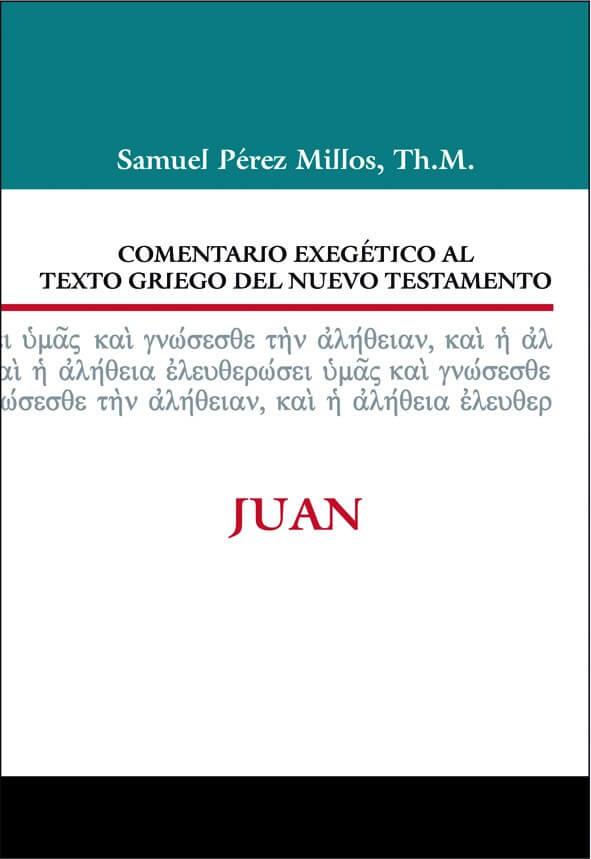 COMENTARIO EXEGÉTICO AL TEXTO GRIEGO DEL NUEVO TESTAMENTO: JUAN