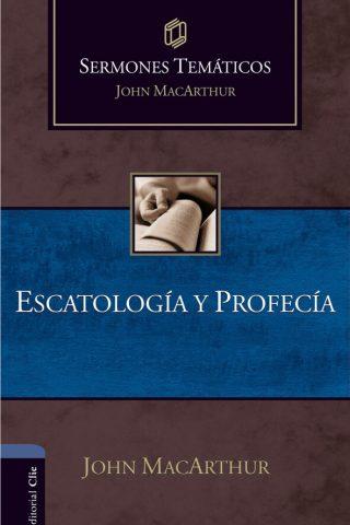 SERMONES TEMATICOS: ESCATOLOGIA Y PROFECIA