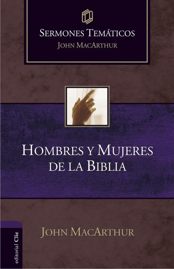SERMONES TEMATICOS:  HOMBRES Y MUJERES DE LA BIBLIA