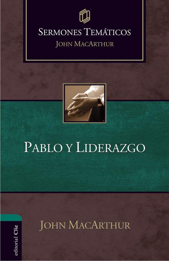 SERMONES TEMATICOS:  PABLO Y EL LIDERAZGO