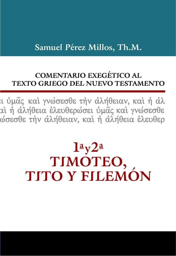 COMENTARIO EXEGÉTICO AL TEXTO GRIEGO DEL NUEVO TESTAMENTO: 1 Y 2 TIMOTEO