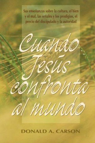 CUANDO JESUS CONFRONTA AL MUNDO