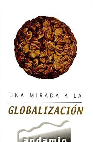 UNA MIRADA A LA GLOBALIZACION