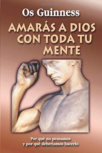 AMARAS A DIOS CON TODA TU MENTE