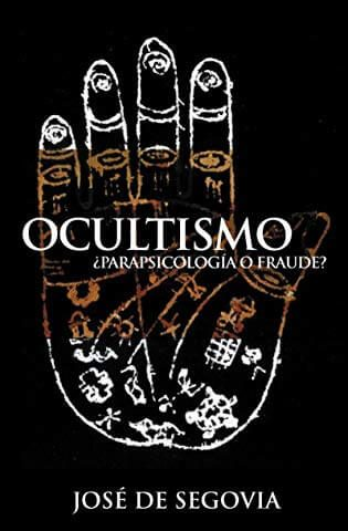 OCULTISMO: ¿PARASICOLOGIA O FRAUDE?