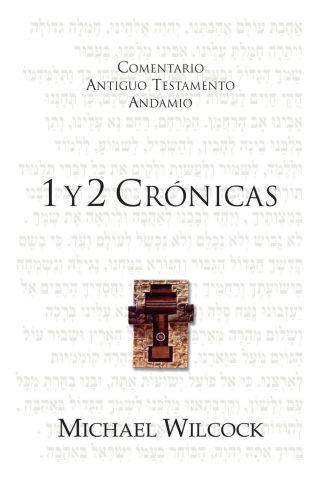 COMENTARIO ANTIGUO TESTAMENTO ANDAMIO – 1 y 2 Crónicas