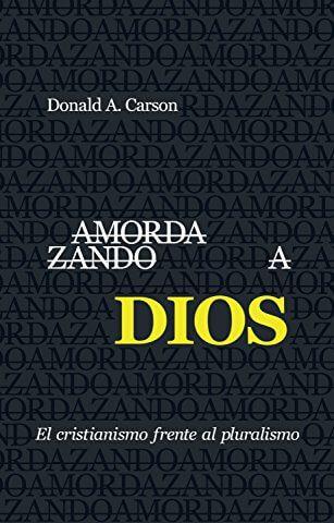 AMORDAZANDO A DIOS