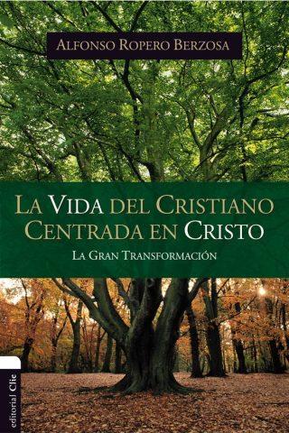 LA VIDA CRISTIANA CENTRADA EN CRISTO