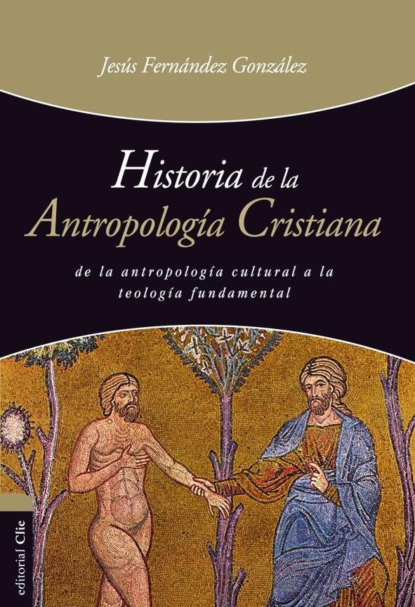 HISTORIA ANTROPOLOGIA CRISTIANA