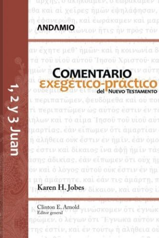 COMENTARIO EXEGETICO PRACTICO DEL NUEVO TESTAMENTO – 1, 2 Y 3 JUAN