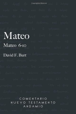 COMENTARIO NUEVO TESTAMENTO ANDAMIO – MATEO 6-10