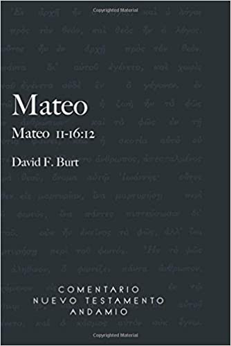 COMENTARIO NUEVO TESTAMENTO ANDAMIO - MATEO 11-16:12