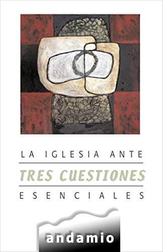 IGLESIA ANTE 3 CUESTIONES ESENCIALES