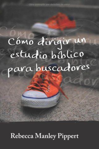 COMO DIRIGIR UN ESTUDIO BIBLICO PARA BUSCADORES