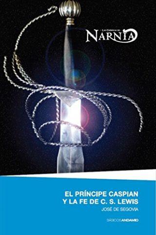 EL PRINCIPE CASPIAN Y LA FE DE C. S. LEWIS