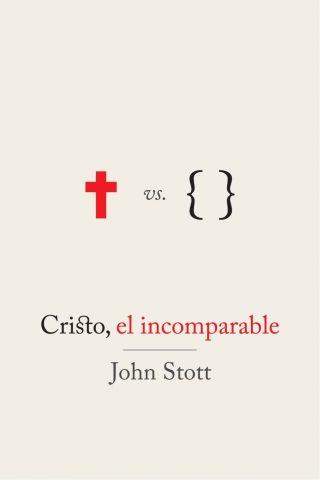 CRISTO, EL INCOMPARABLE