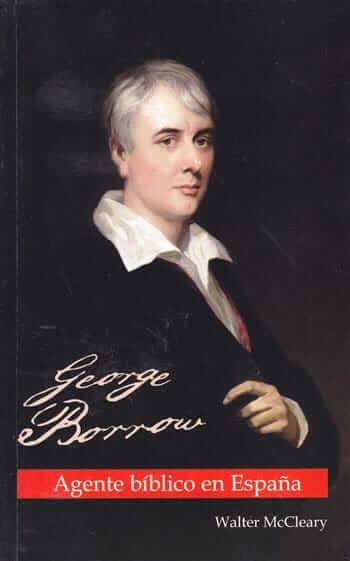 GEORGE BORROW -  AGENTE BIBLICO EN ESPAÑA