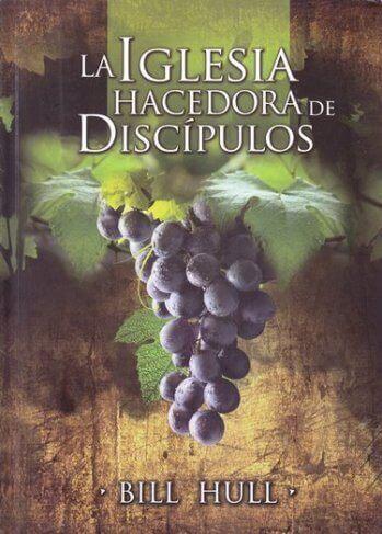 LA IGLESIA HACEDORA DE DISCÍPULOS
