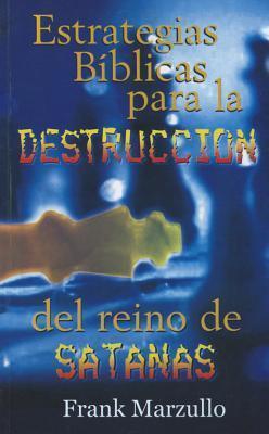 ESTRATEGIAS BIBLICAS PARA LA DESTRUCCION DEL REINO DE SATANAS (BOLSILLO)