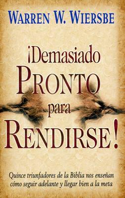 DEMASIADO PRONTO PARA RENDIRSE  (BOLSILLO)