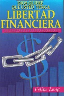 Dios quiere que usted tenga libertad financiera (BOLSILLO)