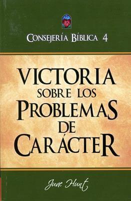 CONSEJERÍA BIBLICA VOL04 VICTORIA SOBRE LOS PROBLEMAS DE CARACTER