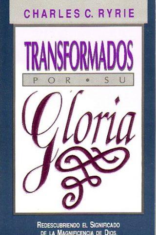 TRANSFORMADOS POR SU GLORIA