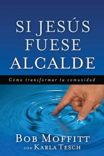 SI JESUS FUESE ALCALDE