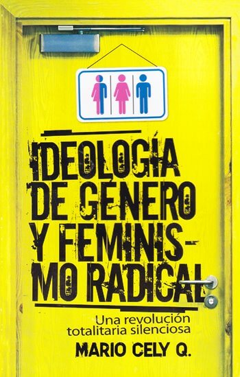 La Ideología de Género y Feminismo Radical