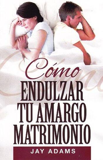 COMO ENDULZAR TU AMARGO MATRIMONIO