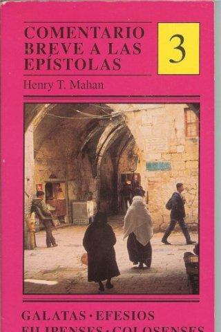 COMENTARIO BREVE A LAS EPISTOLAS –  GALATAS, EFESIOS, FILIPENSES y COLOSENSES
