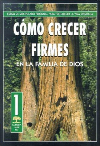 COMO CRECER FIRMES EN LA FAMILIA DE DIOS - LIBRO 1
