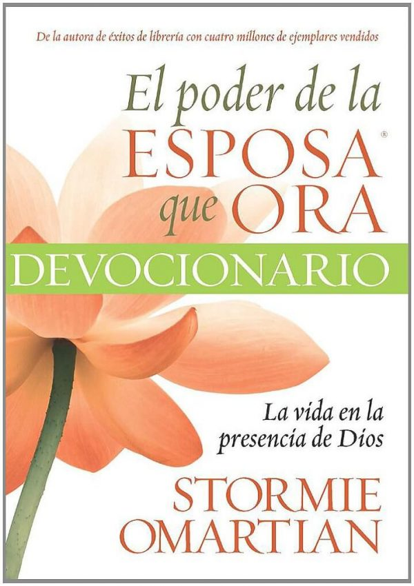 Poder de la esposa que ora: Vida en la presencia…