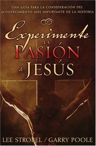 EXPERIMENTE LA PASION DE JESUS