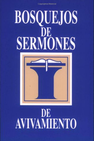 BOSQUEJOS SERMONES DE AVIVAMIENTO