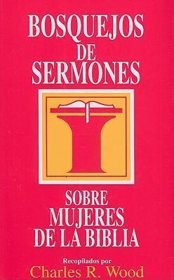 BOSQUEJOS DE SERMOES SOBRE MUJERES DE LA BIBLIA