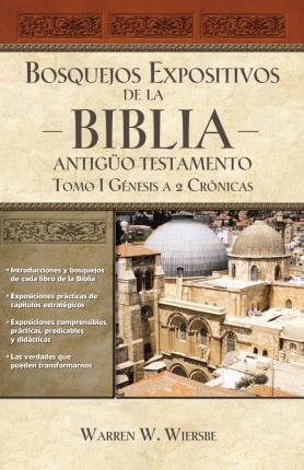 BOSQUEJOS EXPOSITIVOS DE LA BIBLIA ANTIGUO TESTAMENTO TOMO I