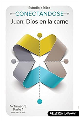 ESTUDIO BIBLICO: JUAN:DIOS EN LA CARNE VOL 3 PARTE 1 ALUMNO
