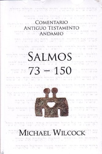 COMENTARIO ANTIGUO TESTAMENTO ANDAMIO - SALMOS 73-150