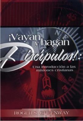VAYAN Y HAGAN DISCIPULOS