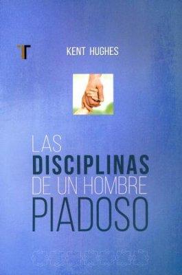 LAS DISCIPLINAS DE UN HOMBRE PIADOSO