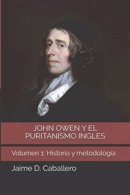 JOHN OWEN Y EL PURITANISMO INGLES - Volumen 1