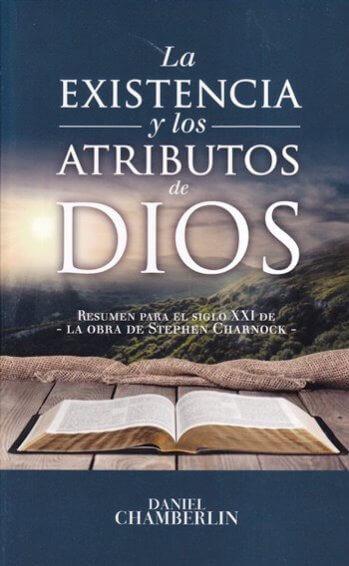 LA EXISTENCIA Y LOS ATRIBUTOS DE DIOS