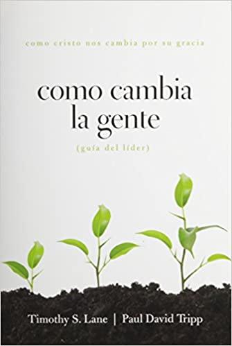 COMO CAMBIA LA GENTE - GUIA DEL LIDER