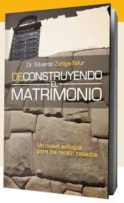 DECONSTRUYENDO EL MATRIMONIO
