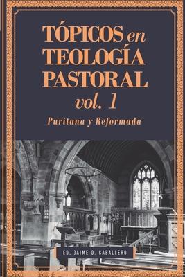 TOPICOS EN TEOLOGIA PASTORAL VOL 1