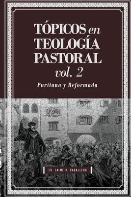 TOPICOS EN TEOLOGIA PASTORAL VOL 2
