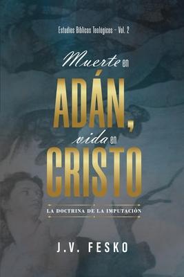 MUERTE EN ADAN VIDA EN CRISTO